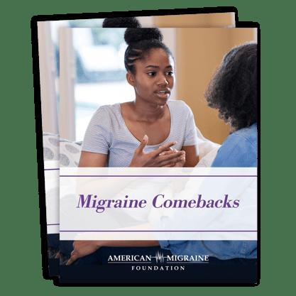 Migraine Comebacks | American Migraine Foundation